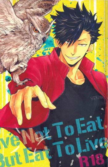 (C86) [Takamachi (Zenra)] Live Not To Eat, But Eat To Live! (Haikyuu!!) cover