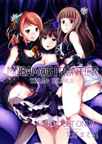 (C84) [Takemasaya (Takemasa Takeshi)] MOBAM@S FRONTIER -TRIAD PRIMUS- (THE IDOLM@STER CINDERELLA GIRLS) cover