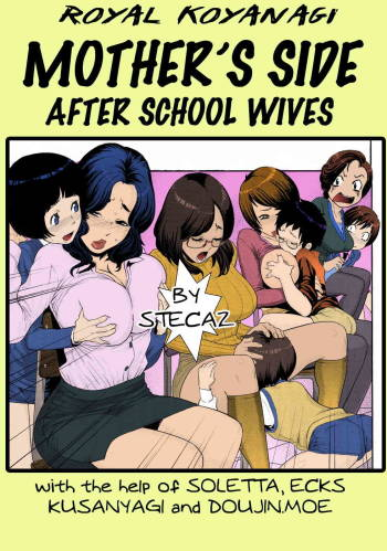 [Royal Koyanagi] Mother's Side - After School Wives [English] cover