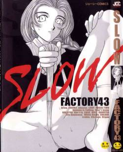 [FACTORY43] Slow