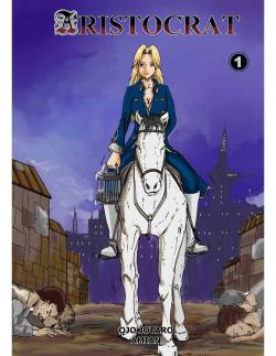 [Giorunog (Qjo Jotaro)] Aristocrat 1 [English] Ongoing