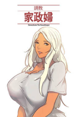 [Serious] Domesticate the Housekeeper 调教家政妇 Ch.29~40 [Chinese]中文